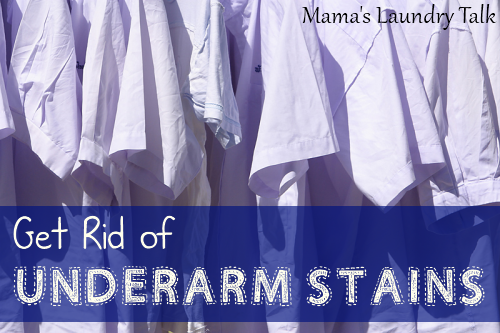 how to remove armpit stains mama 39 s laundry talk