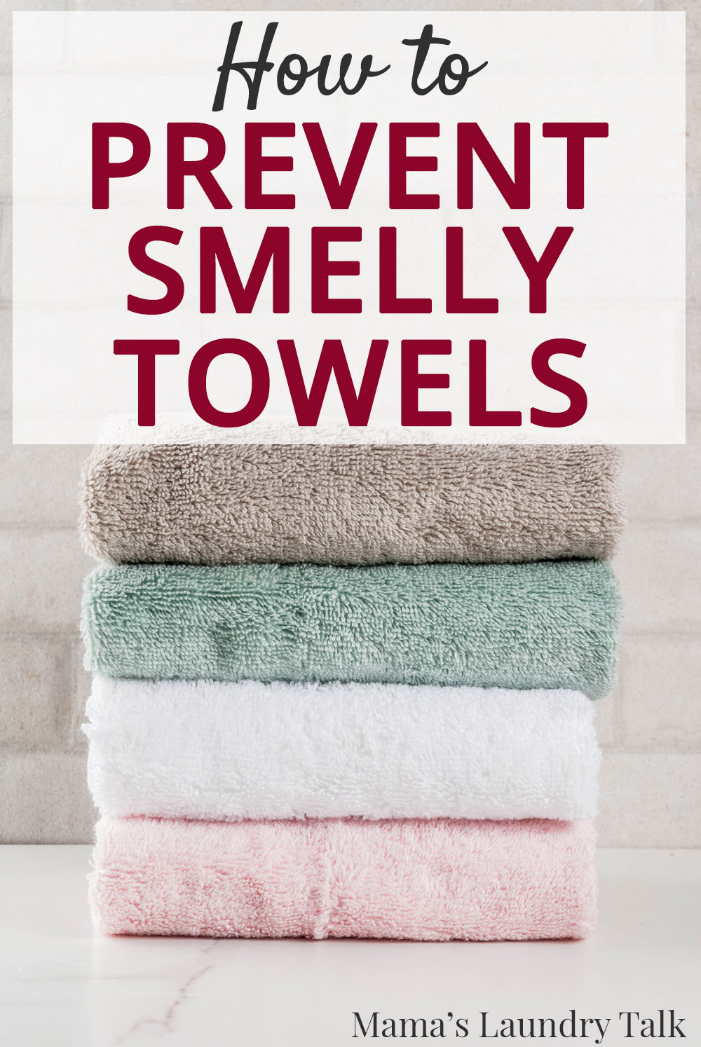 How To Prevent Smelly Towels Mama S Laundry Talk