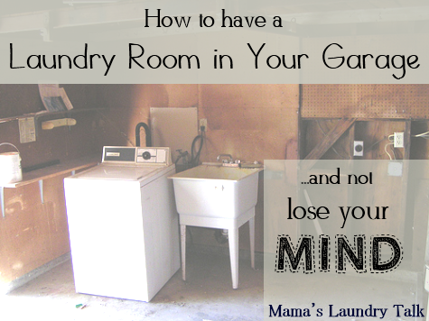 How To Have A Laundry Room In Your Garage And Not Lose