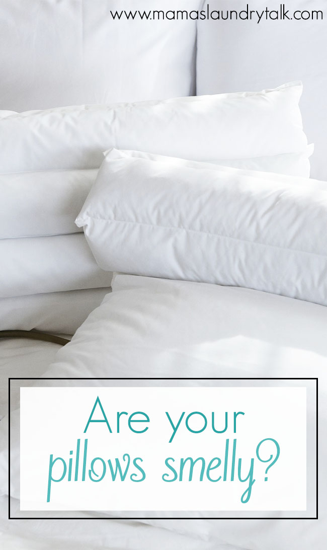 Are Your Pillows Smelly Mamas Laundry Talk