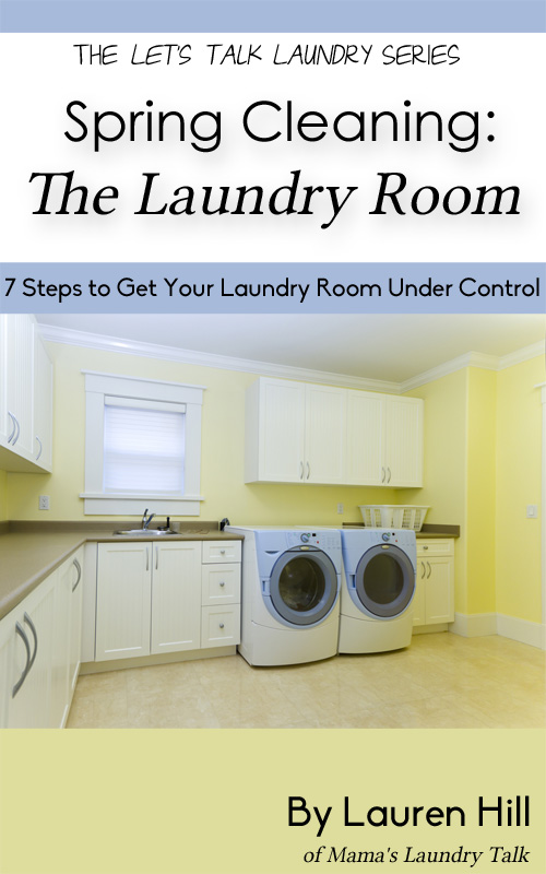 Spring Cleaning: The Laundry Room - 7 Steps to Get Your Laundry Room Under Control
