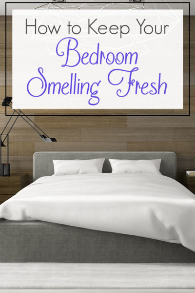 Keeping Your Bedroom Smelling Fresh