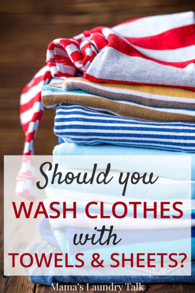 Should You Wash Clothes with Towels and Sheets?